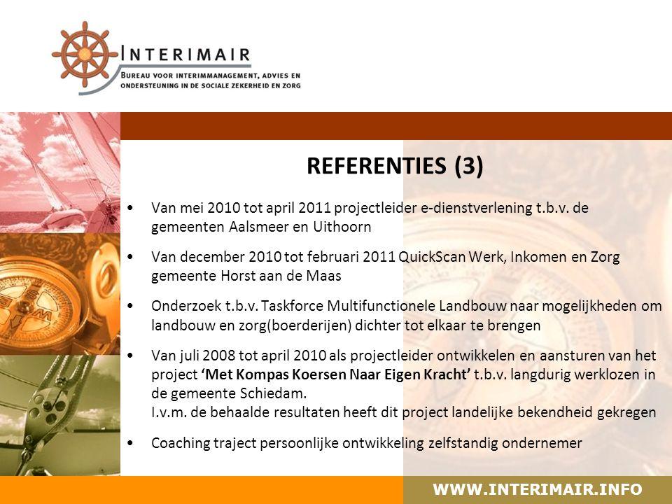 WWW.INTERIMAIR.INFO REFERENTIES (3) Van mei 2010 tot april 2011 projectleider e-dienstverlening t.b.v.