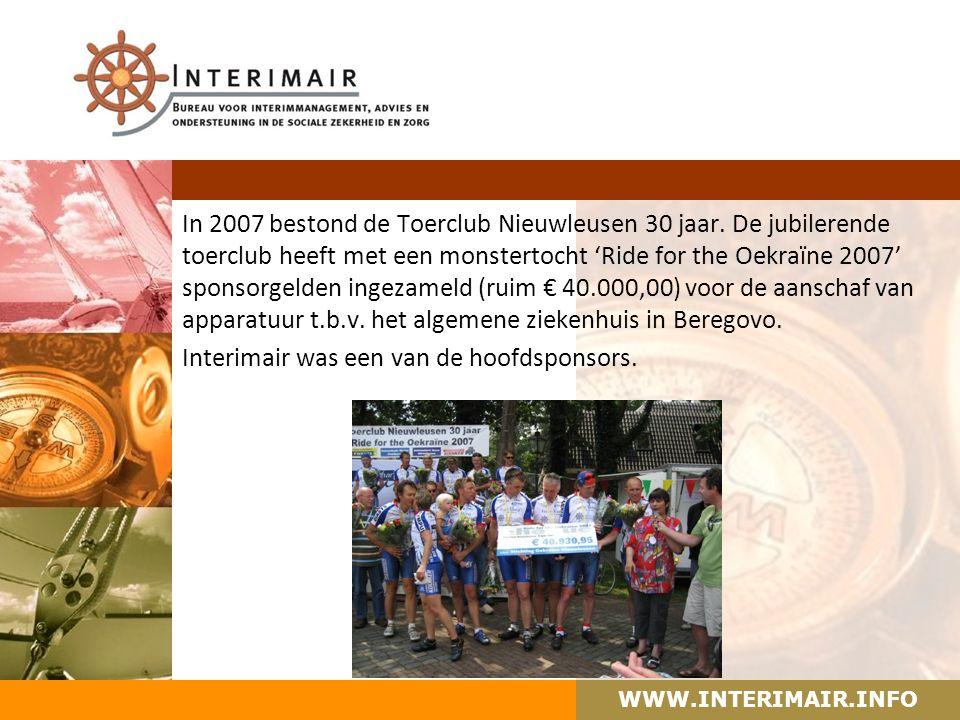 WWW.INTERIMAIR.INFO In 2007 bestond de Toerclub Nieuwleusen 30 jaar.