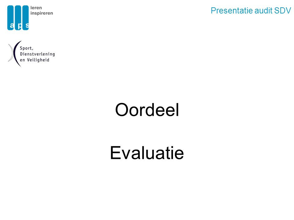 Presentatie audit SDV Oordeel Evaluatie