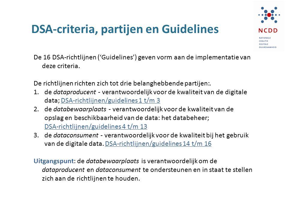 DSA-criteria, partijen en Guidelines De 16 DSA-richtlijnen ('Guidelines') geven vorm aan de implementatie van deze criteria. De richtlijnen richten zi