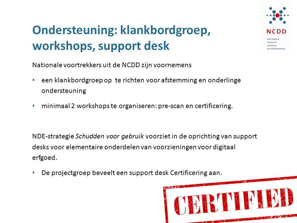 Ondersteuning: klankbordgroep, workshops, support desk Nationale voortrekkers uit de NCDD zijn voornemens een klankbordgroep op te richten voor afstem