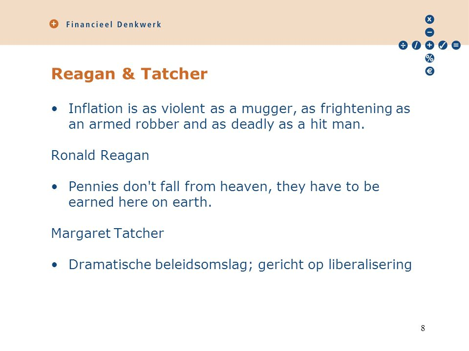 Reagan & Tatcher Inflation is as violent as a mugger, as frightening as an armed robber and as deadly as a hit man.