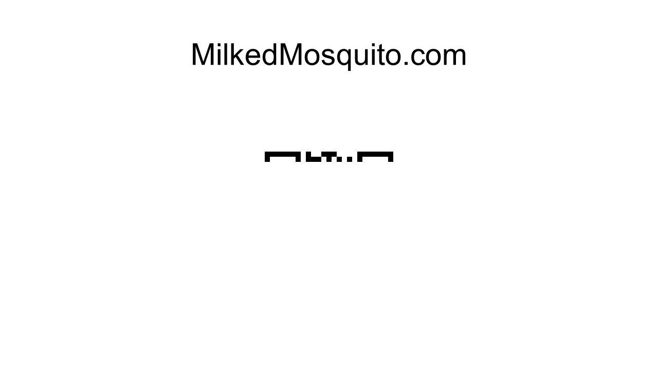 MilkedMosquito.com