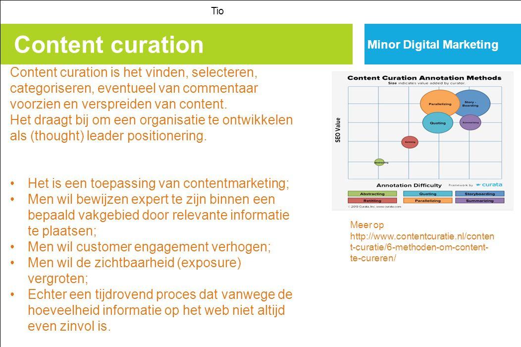 Content curation Tio Content curation is het vinden, selecteren, categoriseren, eventueel van commentaar voorzien en verspreiden van content.