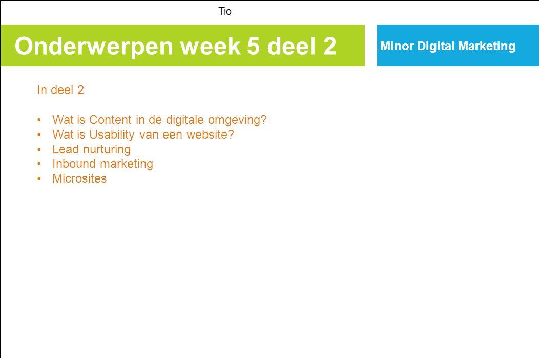 Onderwerpen week 5 deel 2 Tio In deel 2 Wat is Content in de digitale omgeving.