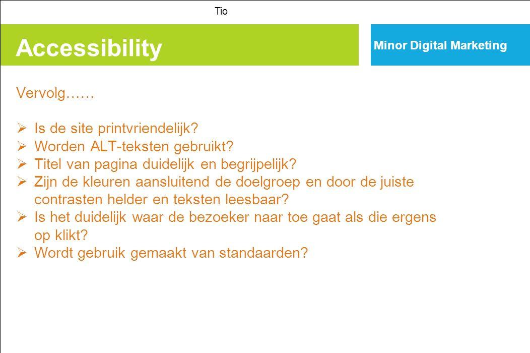 Accessibility Tio Minor Digital Marketing Vervolg……  Is de site printvriendelijk.