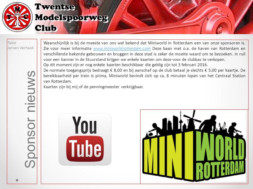 Tekst Jeroen Verhaak Sponsor nieuws Waarschijnlijk is bij de meeste van ons wel bekend dat Miniworld in Rotterdam een van onze sponsoren is.
