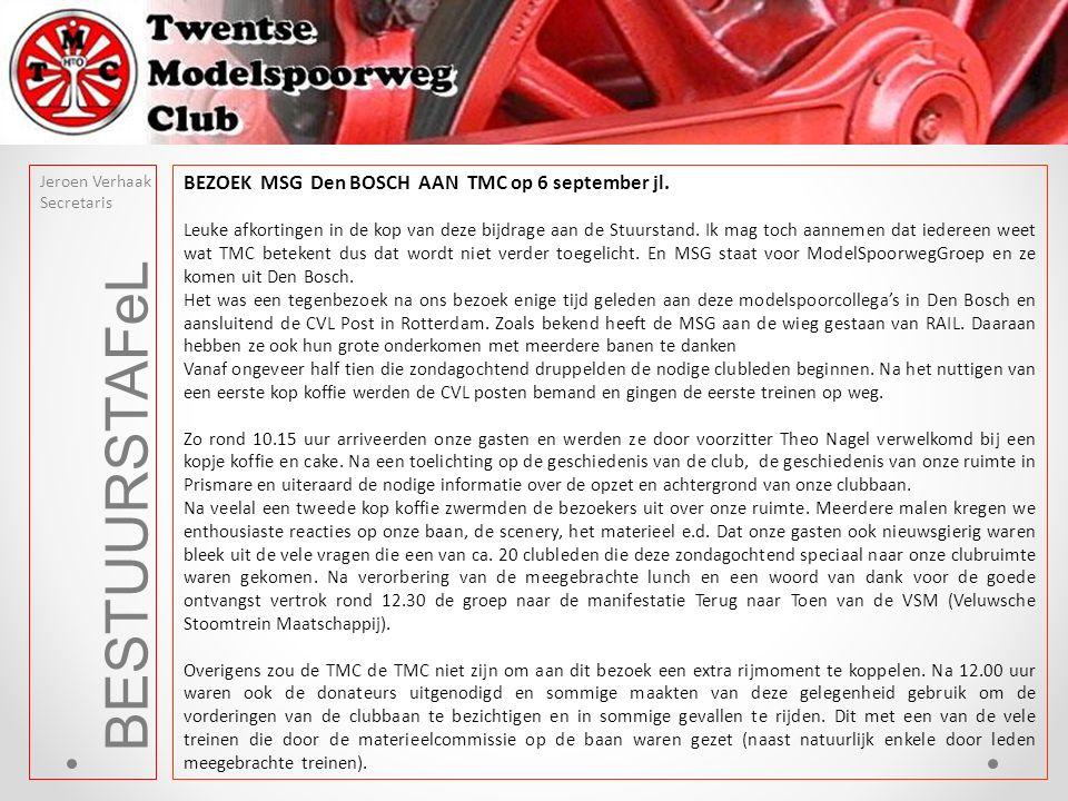 BESTUURSTAFeL Jeroen Verhaak Secretaris BEZOEK MSG Den BOSCH AAN TMC op 6 september jl.