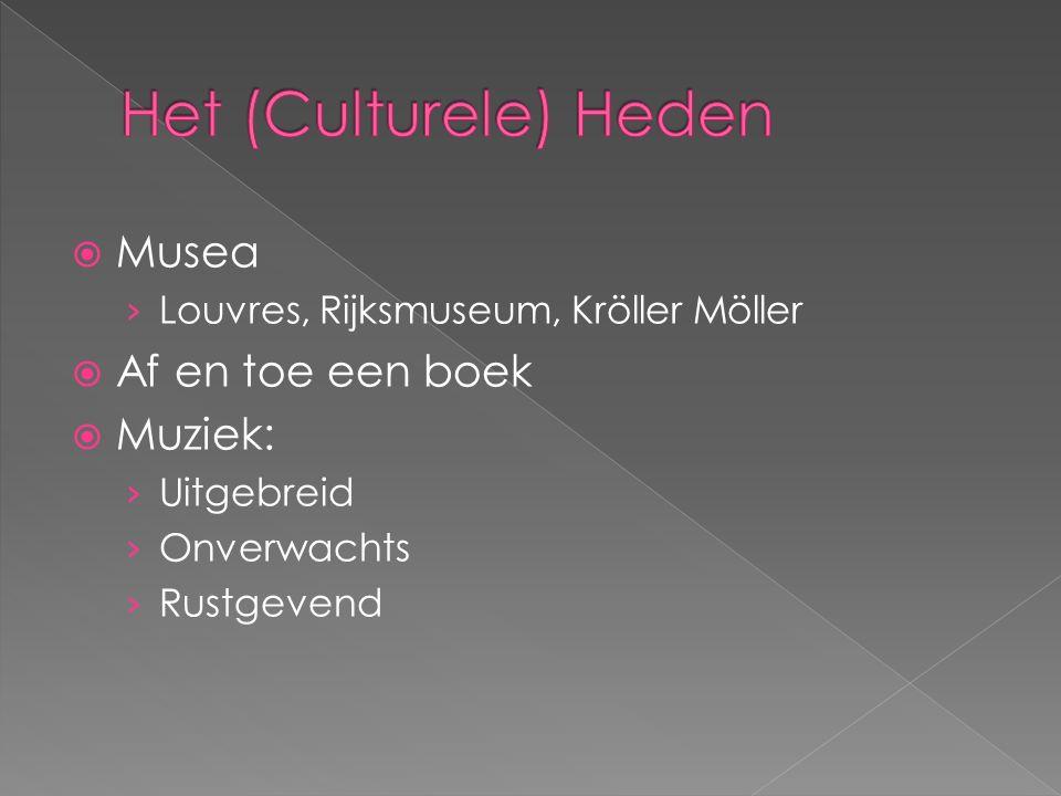  Musea › Louvres, Rijksmuseum, Kröller Möller  Af en toe een boek  Muziek: › Uitgebreid › Onverwachts › Rustgevend