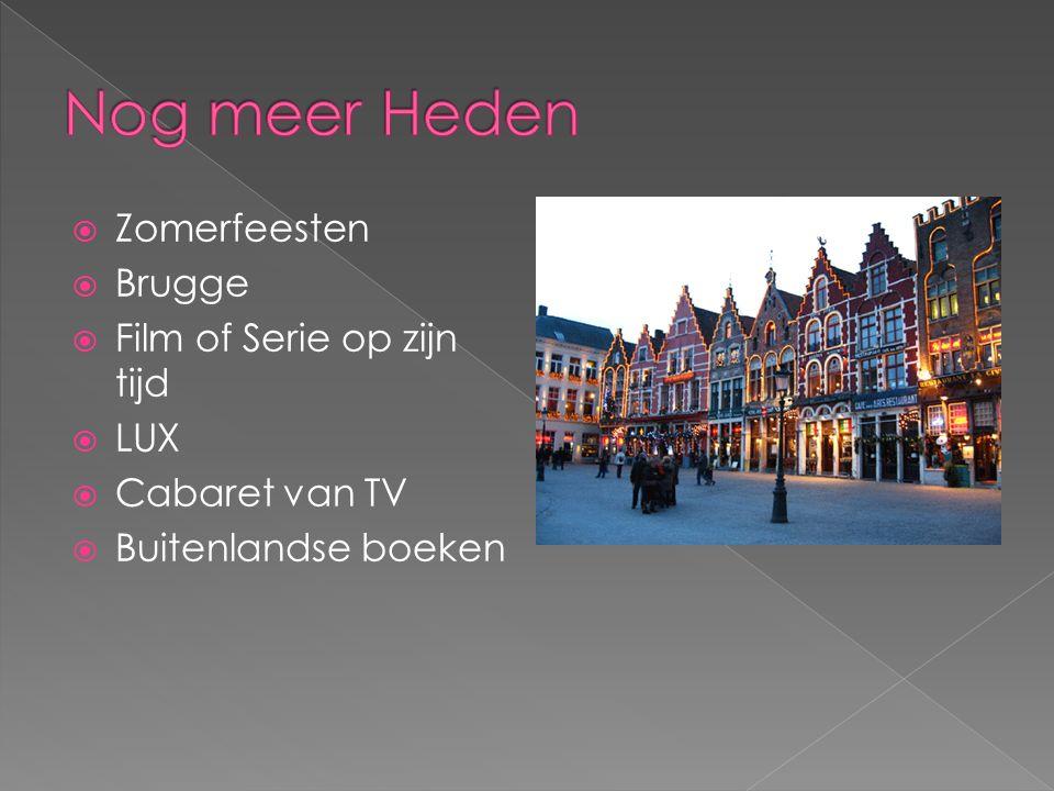  Zomerfeesten  Brugge  Film of Serie op zijn tijd  LUX  Cabaret van TV  Buitenlandse boeken
