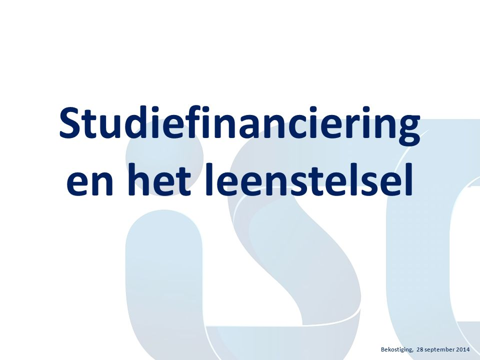 Bekostiging, 28 september 2014 Huidig studiefinancieringsstelsel Studiefinanciering: – Basisbeurs – Aanvullende beurs – Collegegeldkrediet – Lening – Studentenreisproduct Verschil uit- en thuiswonend  Prestatiebeurs  prestatiebeurs