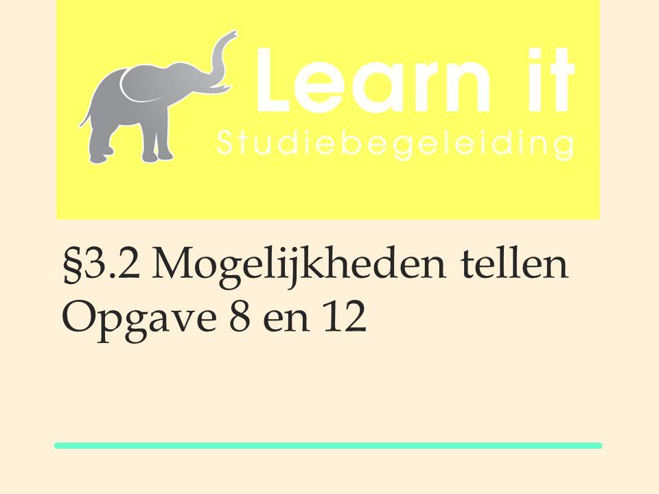 §3.2 Mogelijkheden tellen Opgave 8 en 12