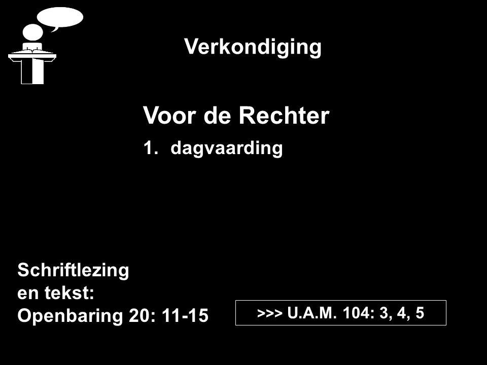 Verkondiging Schriftlezing en tekst: Openbaring 20: 11-15 >>> U.A.M.