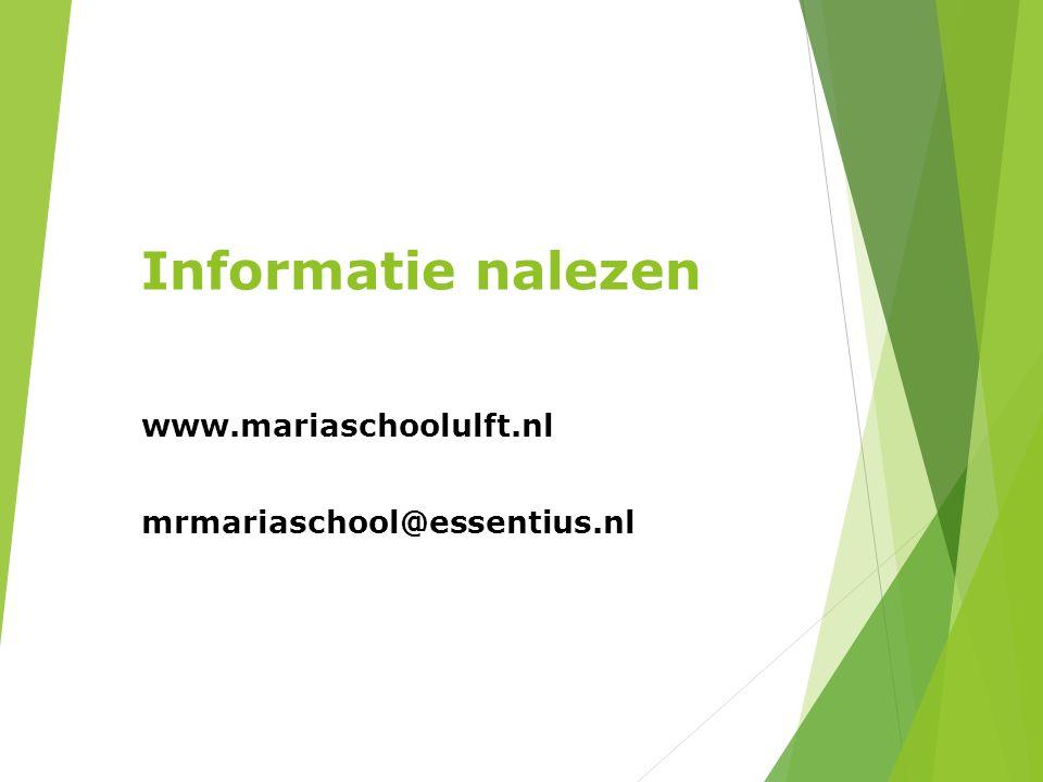 Informatie nalezen www.mariaschoolulft.nl mrmariaschool@essentius.nl