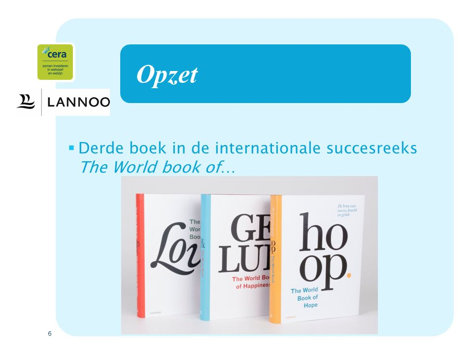 6 Opzet  Derde boek in de internationale succesreeks The World book of…