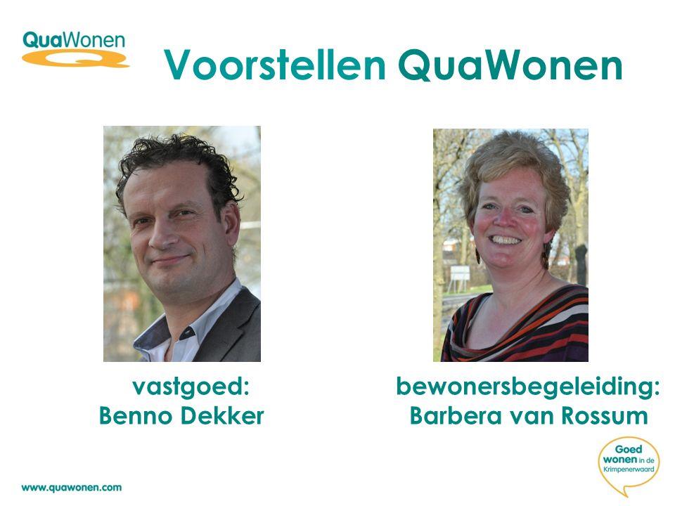Voorstellen QuaWonen vastgoed: bewonersbegeleiding: Benno Dekker Barbera van Rossum