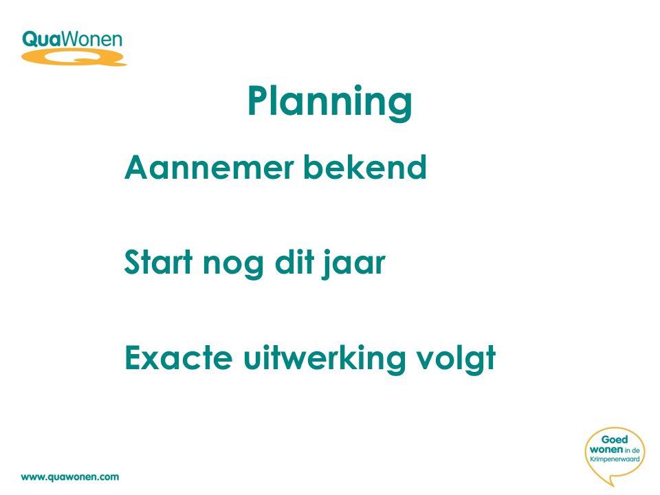 Aannemer bekend Start nog dit jaar Exacte uitwerking volgt Planning