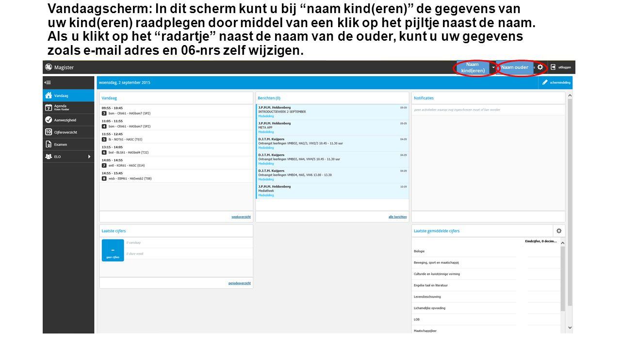 """Vandaagscherm: In dit scherm kunt u bij """"naam kind(eren)"""" de gegevens van uw kind(eren) raadplegen door middel van een klik op het pijltje naast de na"""