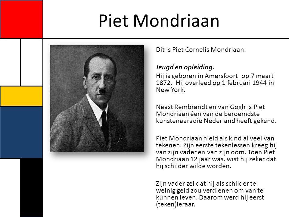 Piet Mondriaan Pas daarna ging hij naar de kunstacademie waar hij leerde schilderen.