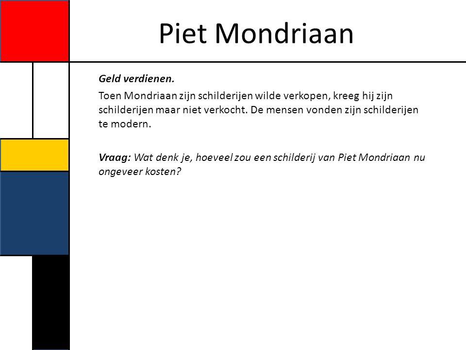 Piet Mondriaan Antwoord: In de miljoenen.