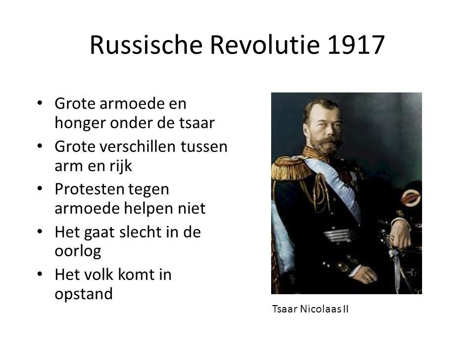 Russische Revolutie 1917 Grote armoede en honger onder de tsaar Grote verschillen tussen arm en rijk Protesten tegen armoede helpen niet Het gaat slec