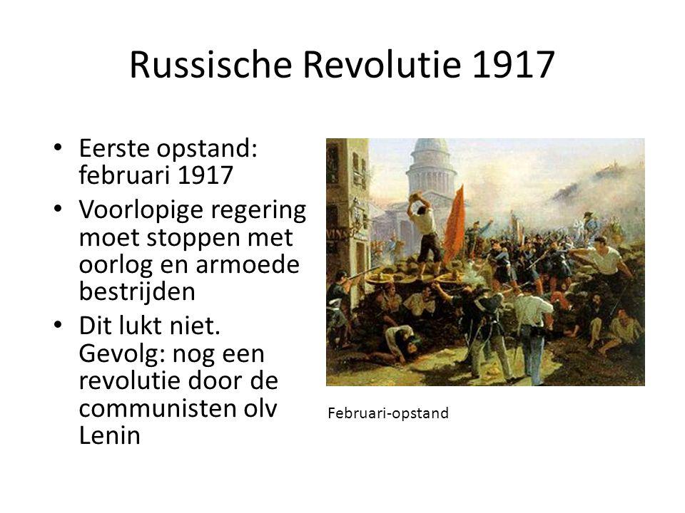 Russische Revolutie 1917 Eerste opstand: februari 1917 Voorlopige regering moet stoppen met oorlog en armoede bestrijden Dit lukt niet. Gevolg: nog ee