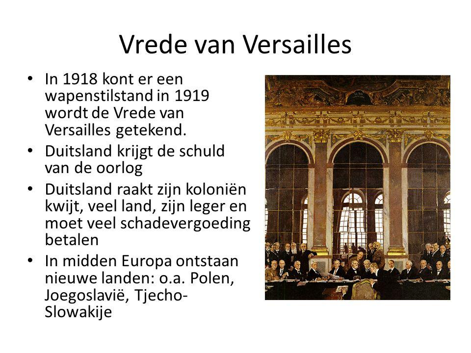 Vrede van Versailles In 1918 kont er een wapenstilstand in 1919 wordt de Vrede van Versailles getekend. Duitsland krijgt de schuld van de oorlog Duits