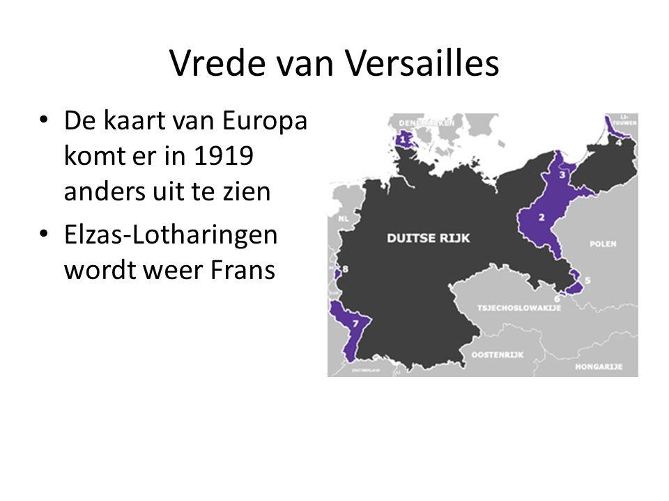 Vrede van Versailles De kaart van Europa komt er in 1919 anders uit te zien Elzas-Lotharingen wordt weer Frans