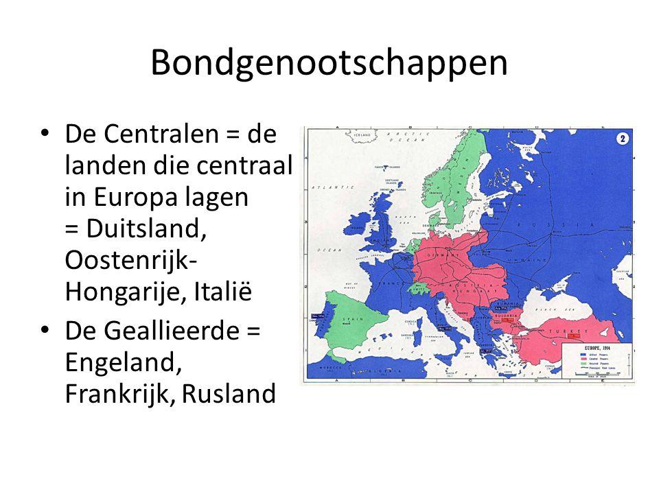 Bondgenootschappen De Centralen = de landen die centraal in Europa lagen = Duitsland, Oostenrijk- Hongarije, Italië De Geallieerde = Engeland, Frankri