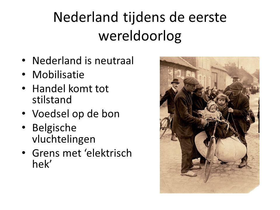 Nederland tijdens de eerste wereldoorlog Nederland is neutraal Mobilisatie Handel komt tot stilstand Voedsel op de bon Belgische vluchtelingen Grens m