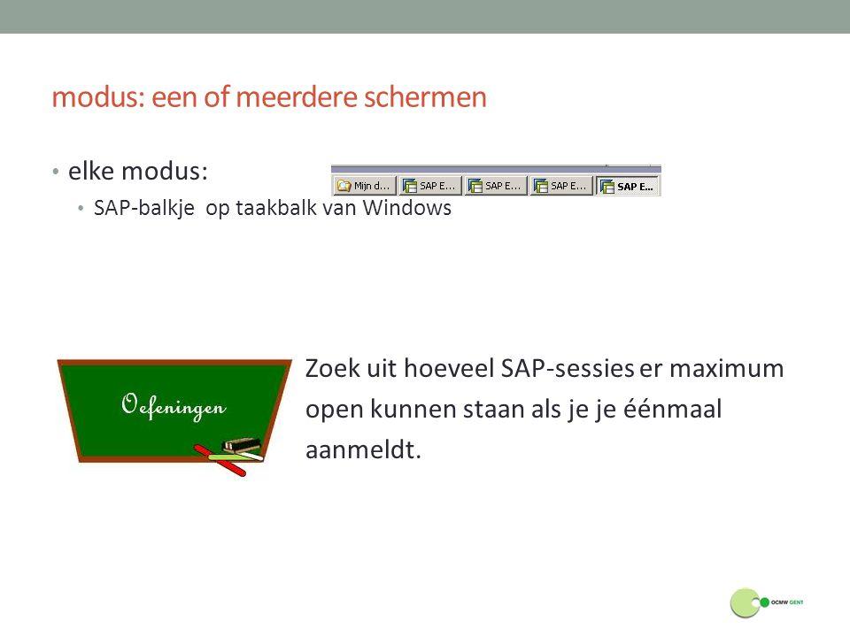 modus: een of meerdere schermen elke modus: SAP-balkje op taakbalk van Windows Zoek uit hoeveel SAP-sessies er maximum open kunnen staan als je je één