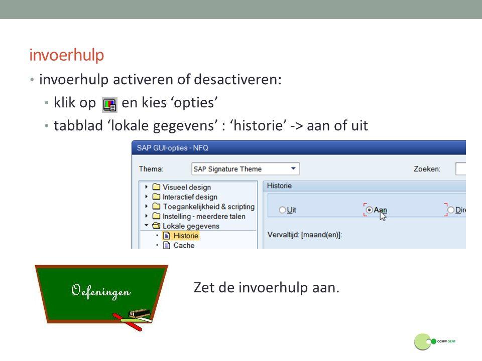 invoerhulp invoerhulp activeren of desactiveren: klik op en kies 'opties' tabblad 'lokale gegevens' : 'historie' -> aan of uit Zet de invoerhulp aan.