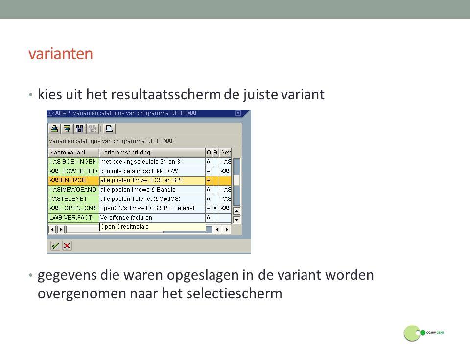 varianten kies uit het resultaatsscherm de juiste variant gegevens die waren opgeslagen in de variant worden overgenomen naar het selectiescherm