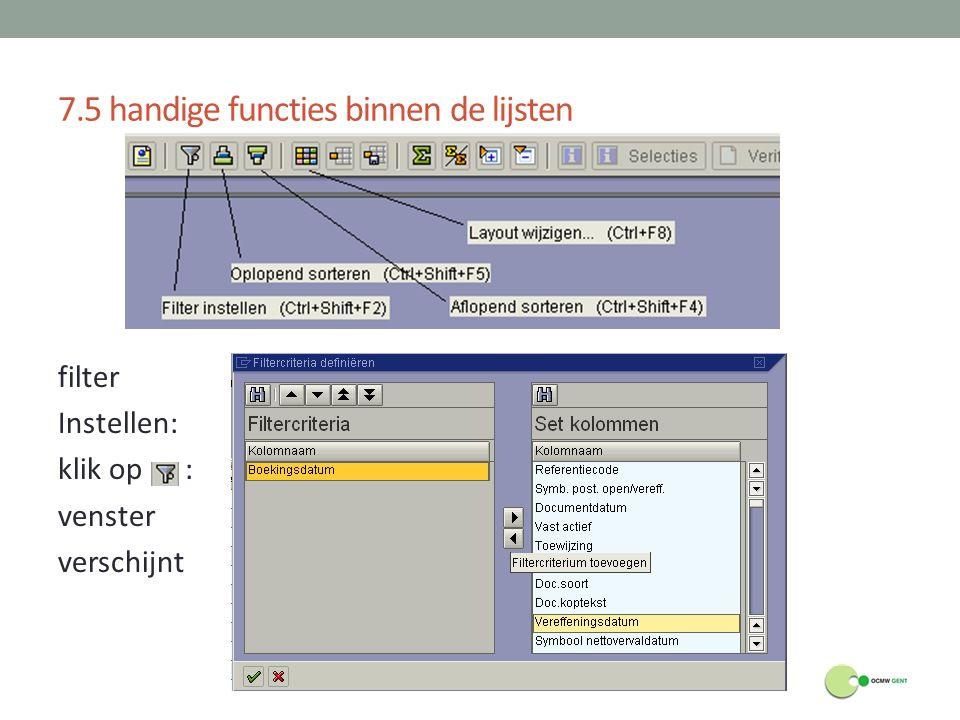 7.5 handige functies binnen de lijsten filter Instellen: klik op : venster verschijnt