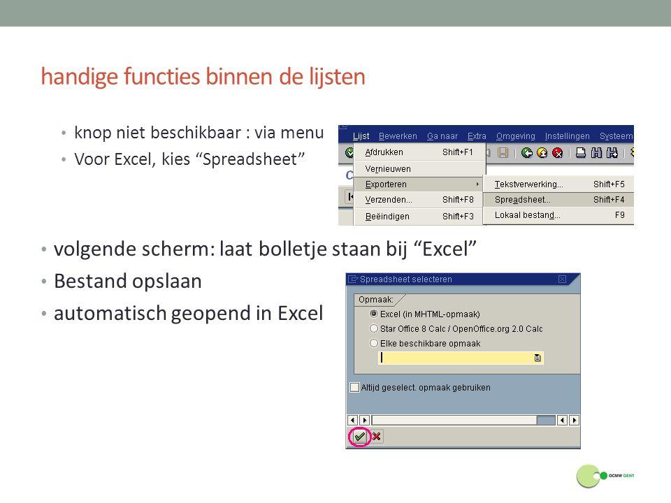 """handige functies binnen de lijsten knop niet beschikbaar : via menu Voor Excel, kies """"Spreadsheet"""" volgende scherm: laat bolletje staan bij """"Excel"""" Be"""
