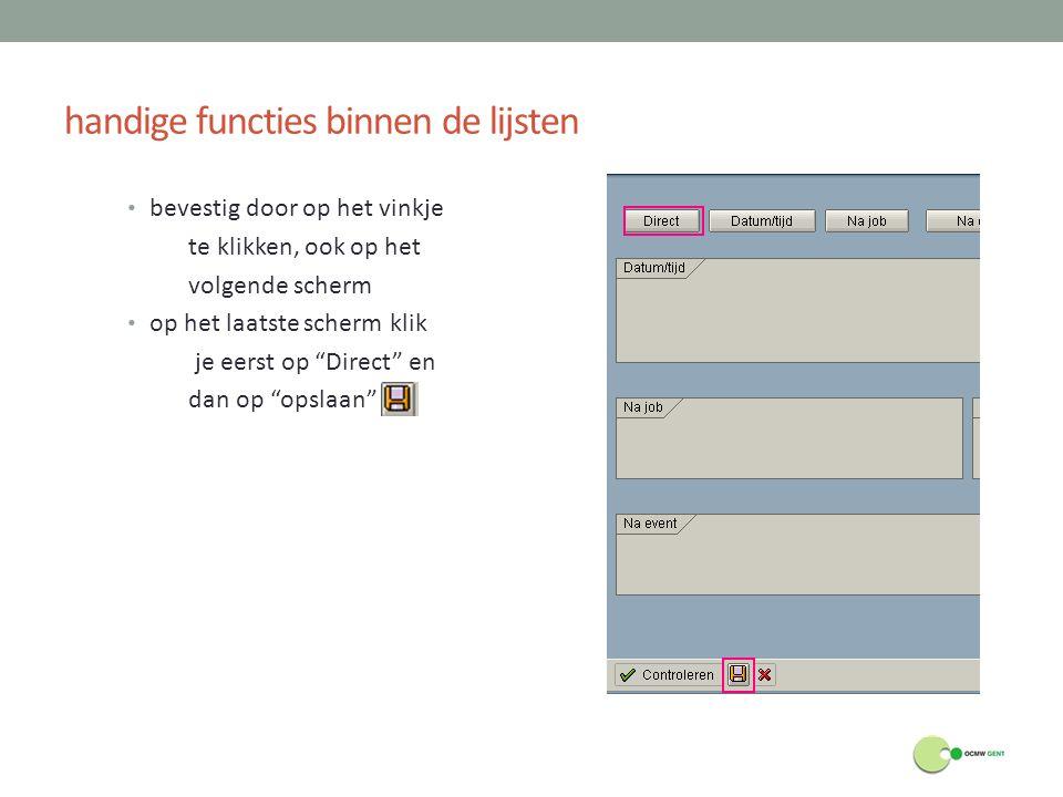 """handige functies binnen de lijsten bevestig door op het vinkje te klikken, ook op het volgende scherm op het laatste scherm klik je eerst op """"Direct"""""""