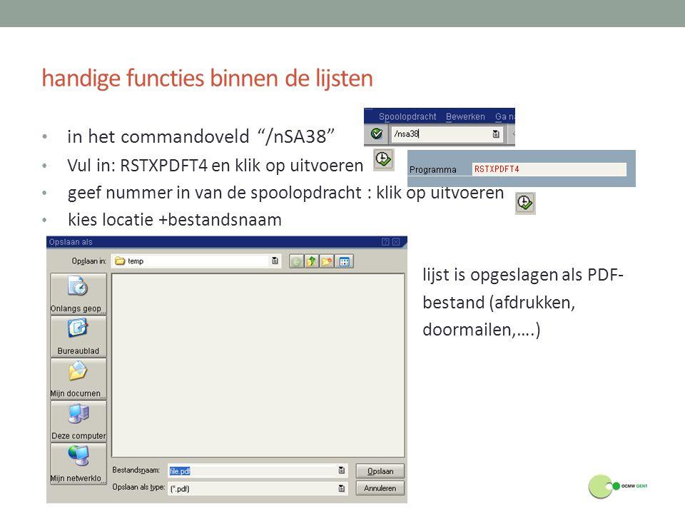 """handige functies binnen de lijsten in het commandoveld """"/nSA38"""" Vul in: RSTXPDFT4 en klik op uitvoeren geef nummer in van de spoolopdracht : klik op u"""