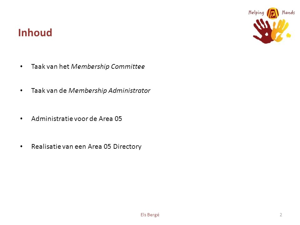 Inhoud Taak van het Membership Committee Taak van de Membership Administrator Administratie voor de Area 05 Realisatie van een Area 05 Directory Els Bergé2