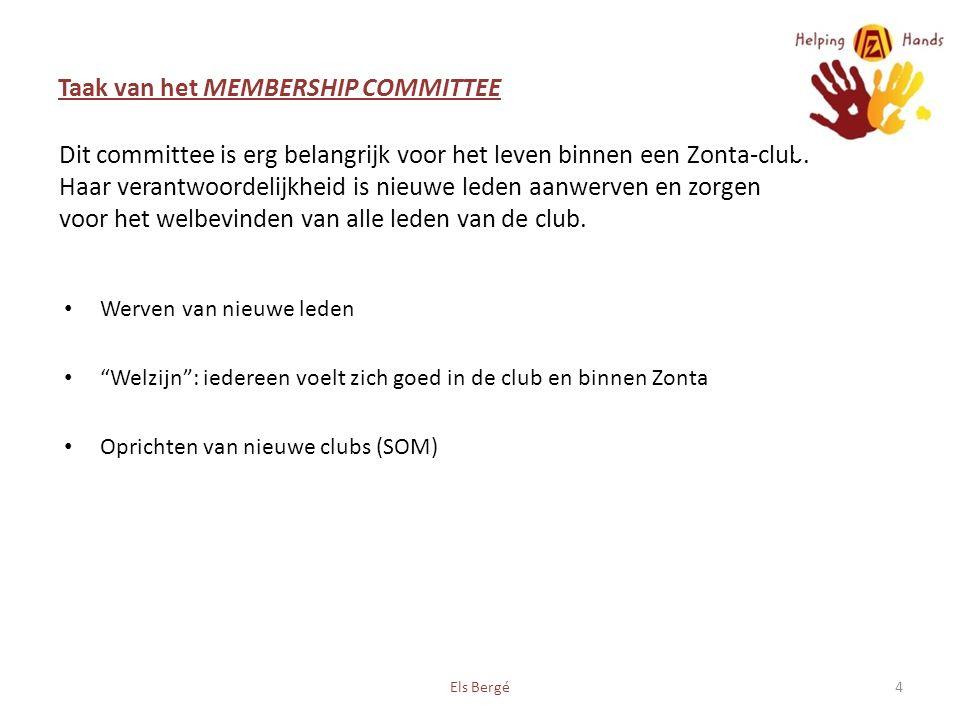 Taak van het MEMBERSHIP COMMITTEE Werven van nieuwe leden Welzijn : iedereen voelt zich goed in de club en binnen Zonta Oprichten van nieuwe clubs (SOM) Els Bergé4 Dit committee is erg belangrijk voor het leven binnen een Zonta-club.