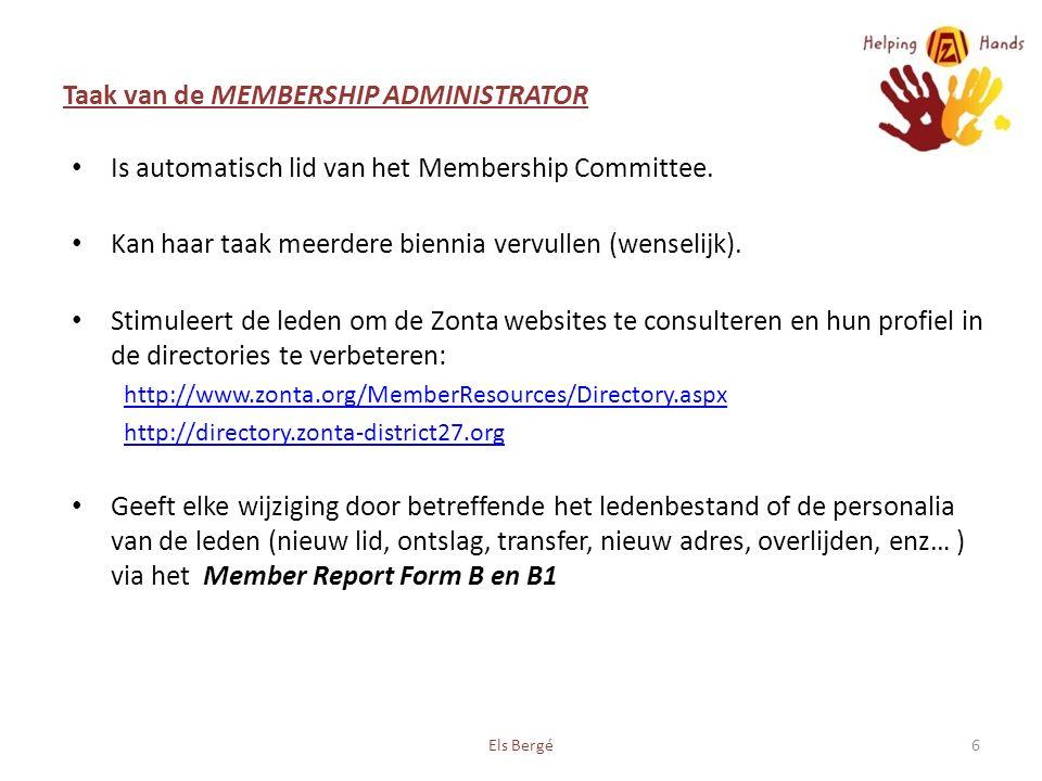 Taak van de MEMBERSHIP ADMINISTRATOR Is automatisch lid van het Membership Committee.
