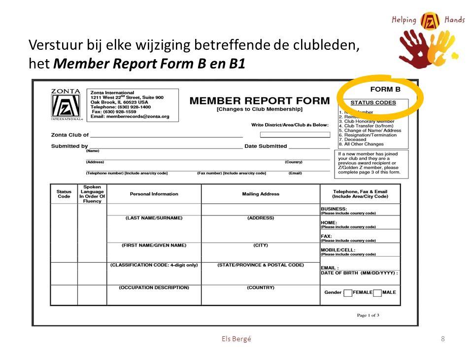 8 Verstuur bij elke wijziging betreffende de clubleden, het Member Report Form B en B1
