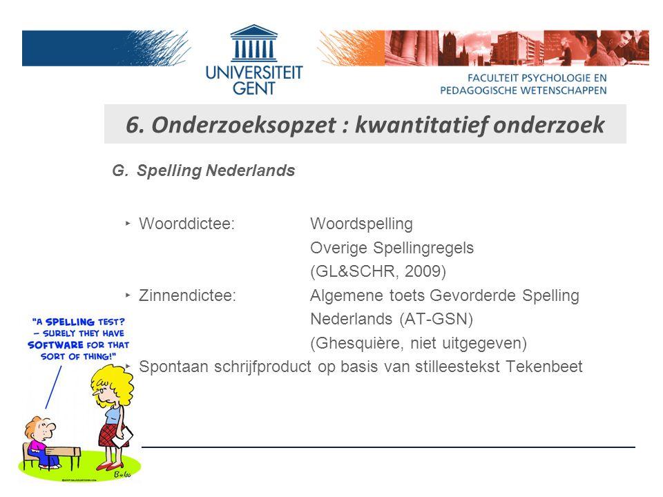 F.Lezen ‣W‣W oorden: Een Minuut Test (EMT) (Brus & Voeten, 1999) ‣P‣P seudowoorden: De Klepel (van den Bos & Scheepstra, 1992) ‣S‣S tilleestekst: Tekenbeet (Protocol Dyslexie Nederland, 2004) ‣V‣V oorleestekst Faalangst (GL&SCHR, 2009) 6.