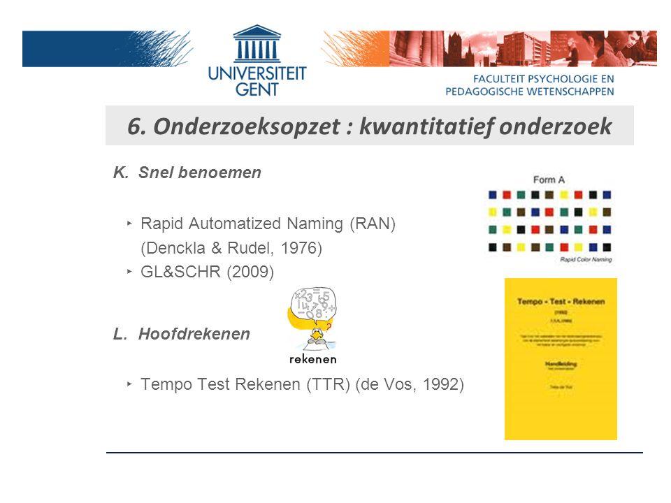 I.Woordenschat ‣ GL&SCHR (2009): definiëring van laagfrequente woorden ‣ KAIT (2004) : vooral woordvinding en woordenschat J.Morfologie en syntaxis ‣