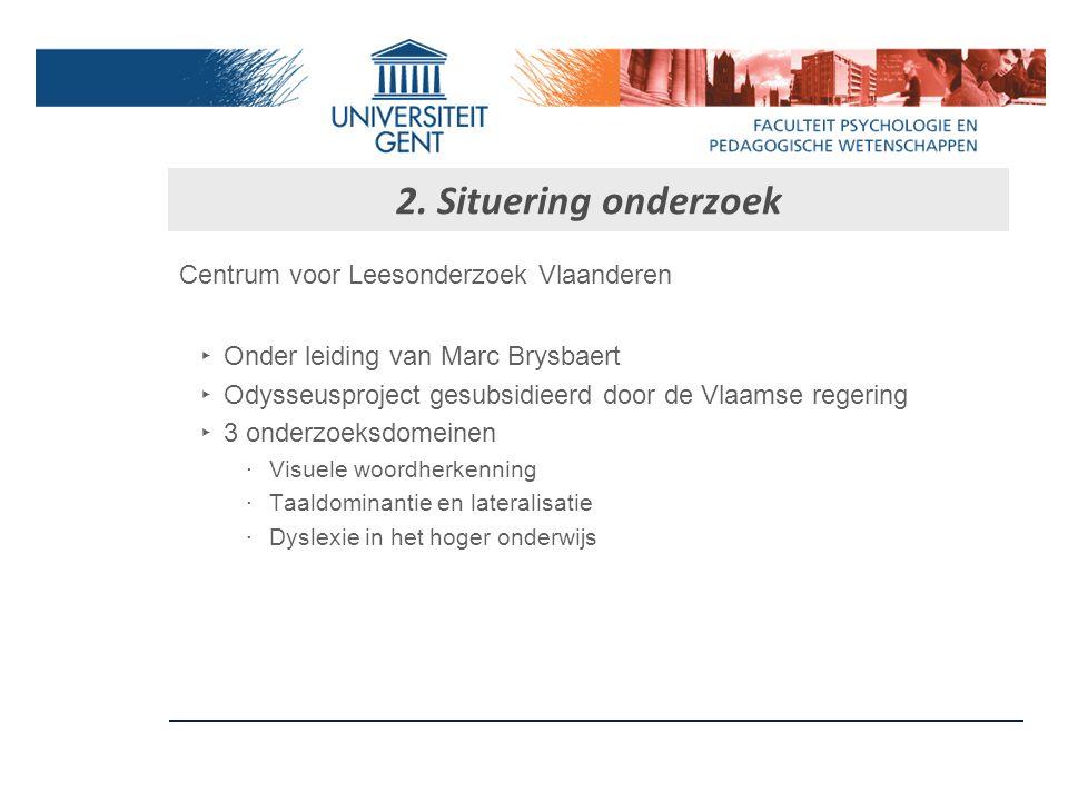 2. Situering onderzoek Dyslexieonderzoek in Vlaanderen  Voorspellende factoren bij kleuters  Lager onderwijs  Secundair onderwijs Weinig diagnostis