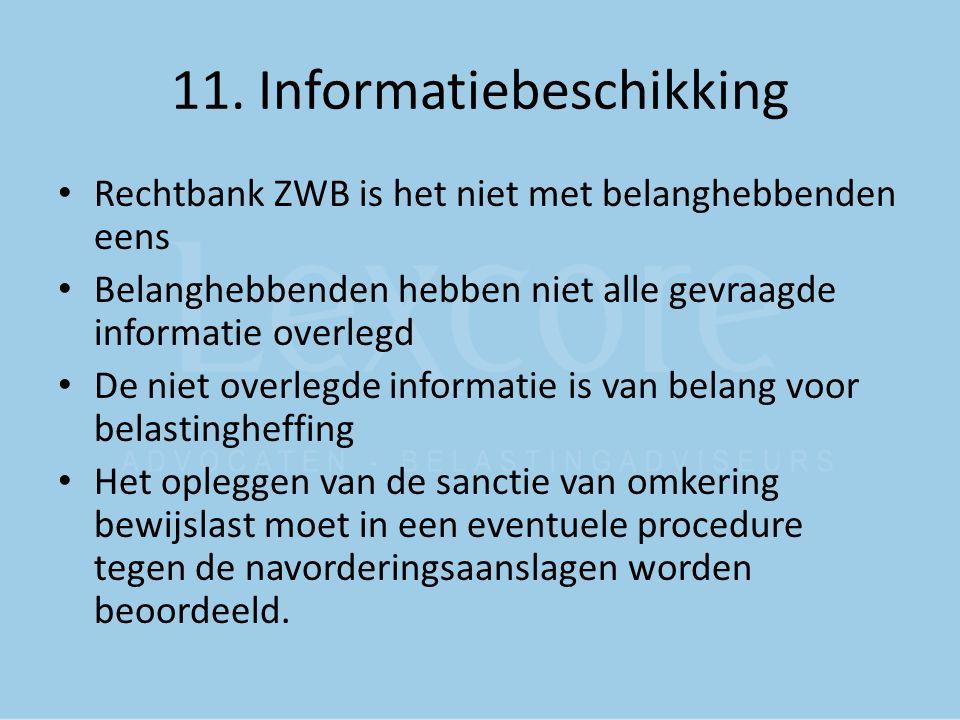 11. Informatiebeschikking Rechtbank ZWB is het niet met belanghebbenden eens Belanghebbenden hebben niet alle gevraagde informatie overlegd De niet ov