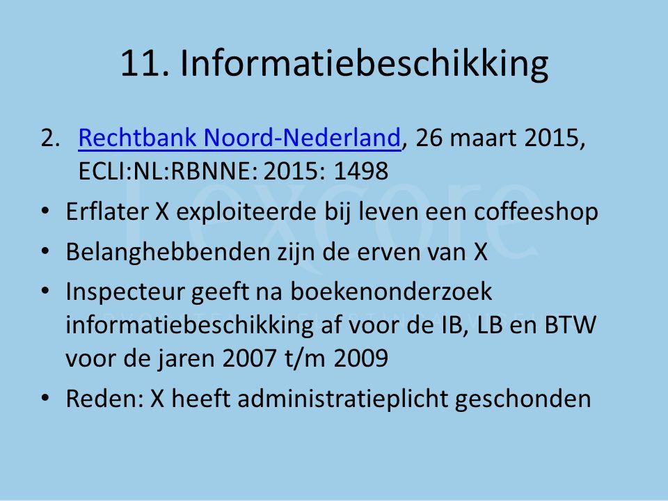 11. Informatiebeschikking 2.Rechtbank Noord-Nederland, 26 maart 2015, ECLI:NL:RBNNE: 2015: 1498Rechtbank Noord-Nederland Erflater X exploiteerde bij l