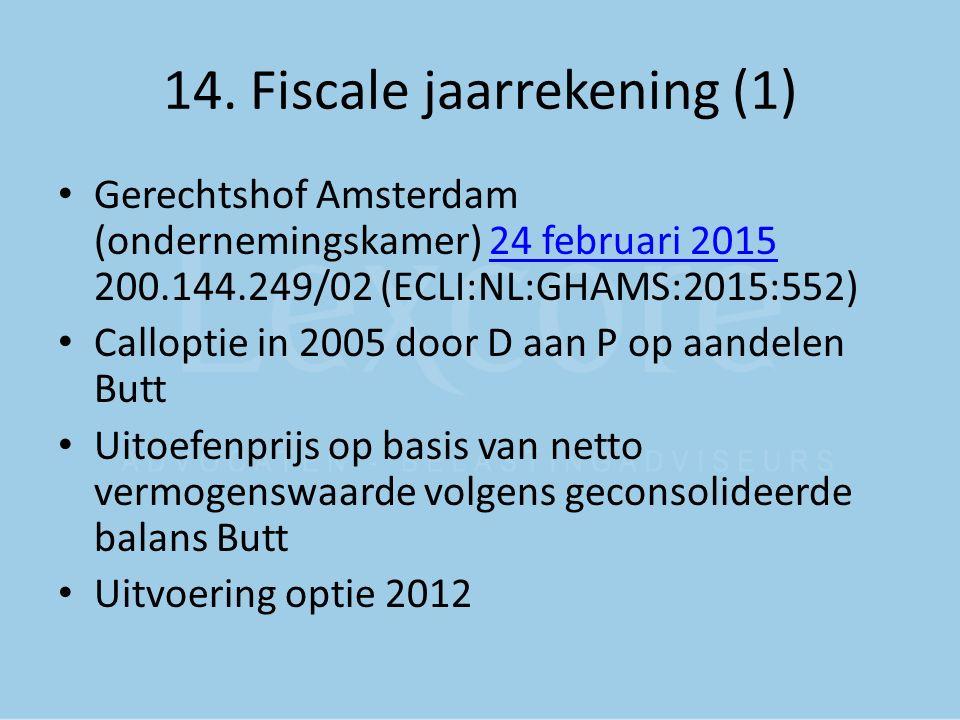14. Fiscale jaarrekening (1) Gerechtshof Amsterdam (ondernemingskamer) 24 februari 2015 200.144.249/02 (ECLI:NL:GHAMS:2015:552)24 februari 2015 Callop