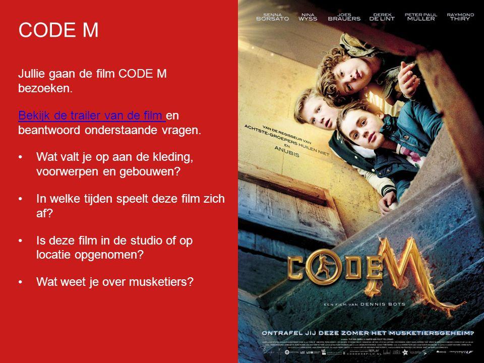 Filmp oster Jullie gaan de film CODE M bezoeken. Bekijk de trailer van de film Bekijk de trailer van de film en beantwoord onderstaande vragen. Wat va
