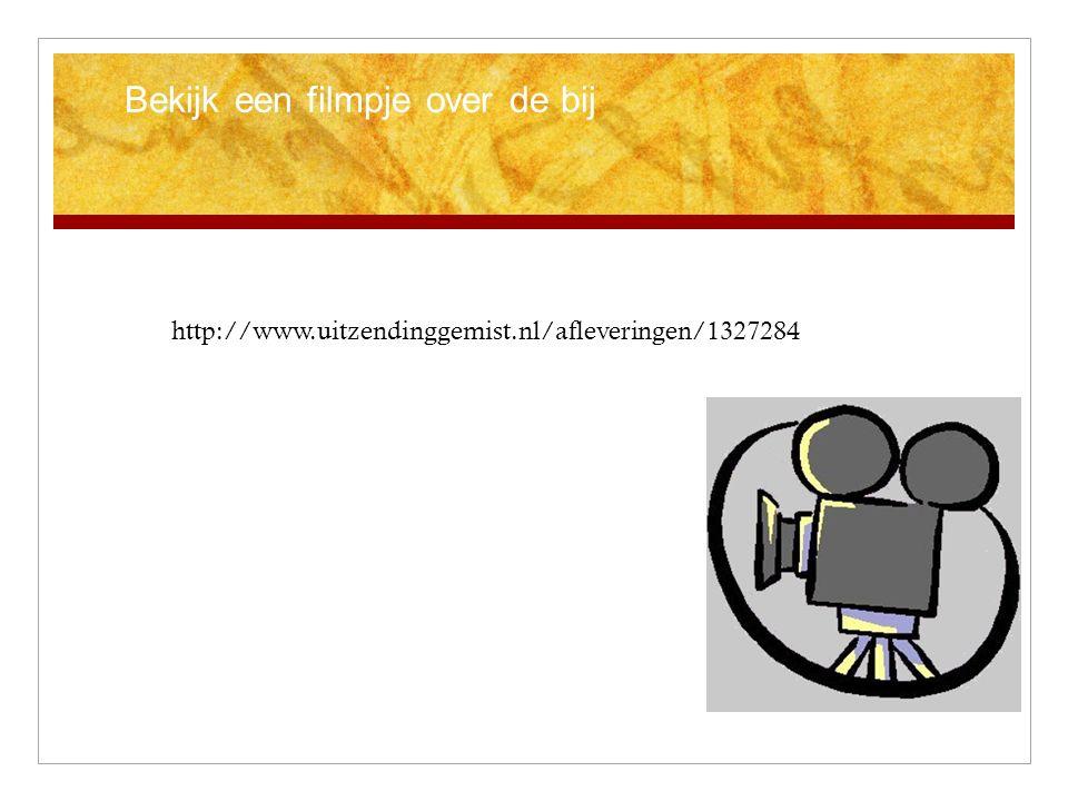 Bekijk een filmpje over de bij http://www.uitzendinggemist.nl/afleveringen/1327284