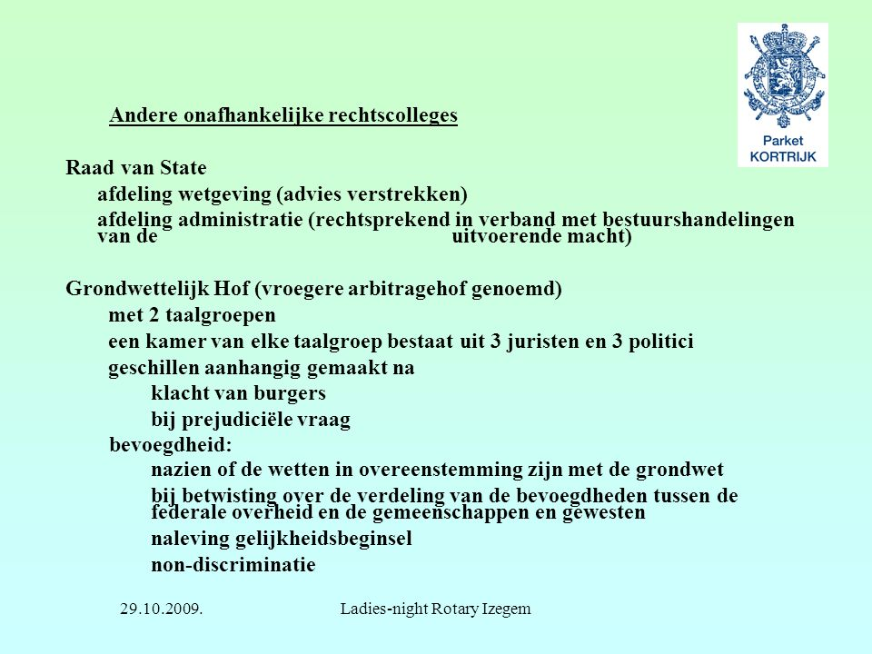29.10.2009.Ladies-night Rotary Izegem Andere onafhankelijke rechtscolleges Raad van State afdeling wetgeving (advies verstrekken) afdeling administrat